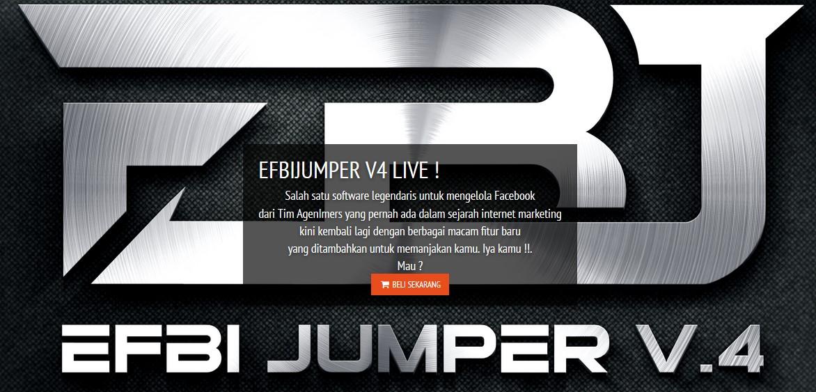 Baru Launching Efbi Jumper V.4 Tools Dahsyat untuk yang ingin banjir order di Facebook
