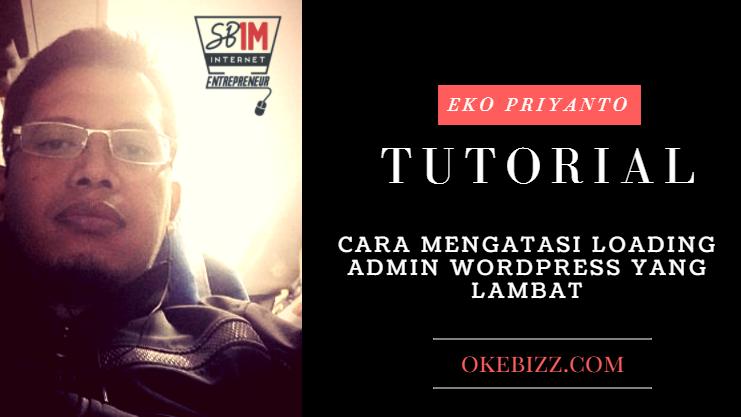 cara mengatasi loading admin wordpress yang lambat